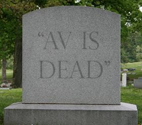 AV is dead